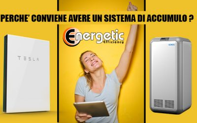 PERCHE' CONVIENE AVERE UN SISTEMA DI ACCUMULO? – Energetic Efficiency