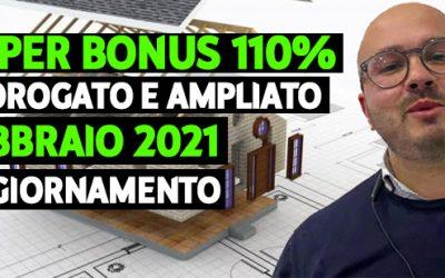 SUPERBONUS 110% Prorogato e Ampliato Ultimi Aggiornamenti Febbraio 2021.